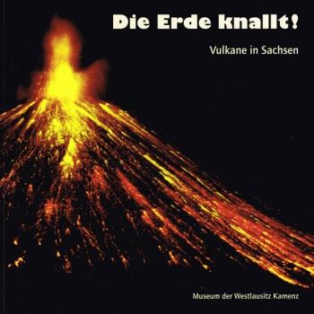 Die Erde knallt! Vulkane in Sachsen