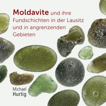 Moldavite und ihre Fundschichten in der Lausitz und in angrenzenden Gebieten