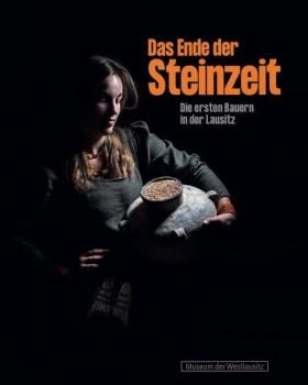 Das Ende der Steinzeit - Die ersten Bauern in der Lausitz