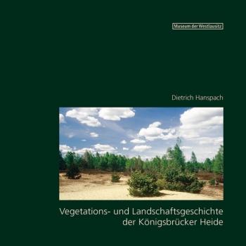 Vegetations- und Landschaftsgeschichte der Königsbrücker Heide