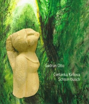 Kunstkatalog: Gudrun Otto und Cvetanka Kirilova Schnorrbusch